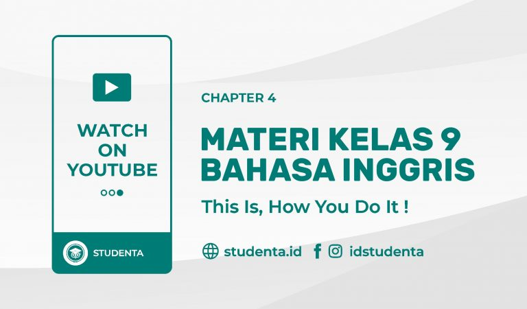 Youtube : Materi Kelas 9 – Chapter IV (This Is, How You Do It !)